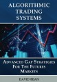 David Bean – Algorithmic Trading Systems – Advanced Gap Strategies for the Futures Markets
