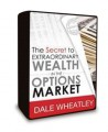 Dale Wheatley - The Secret to Extraordinary Wealth in the Options Market - 4 DVDs