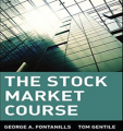 George Fontanills & Tom Gentile – The Stock Market Course